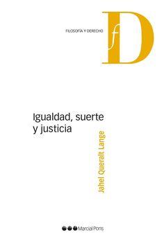 Igualdad, suerte y justicia / Jahel Queralt Lange. - 2014