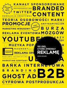 100 idei, które zmieniły reklamę, Simon Veksner - ciekawa publikacja opisująca krótko poszczególne metody i chwyty jakie spotykamy w kampaniach reklamowych. Sporo ciekawych, kontrowersyjnych i zabawnych przykładów!