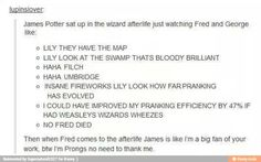 LILY!! THEY HAVE THE MAP!! Prongs meets Fred. Wizarding Wheezes. Harry Potter. Fireworks. Pranks. Weasley twins