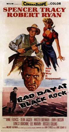 Bad Day At Black Rock (1958) good movie. When John J. Macreedy steps off the train at the backwater hamlet of Black Rock, he inadvertently opens a Pandora's box of fear and suspicion. He's there to deliver a military award for heroism to a man whose son died earning the medal in World War II. But the town harbors an ugly secret -- and will go to any lengths to keep it in. Spencer Tracy, Robert Ryan...TS Classic