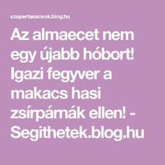 Az almaecet nem egy újabb hóbort! Igazi fegyver a makacs hasi zsírpárnák ellen! - Segithetek.blog.hu