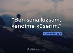 """""""Ben sana kızsam, kendime küserim."""" #cemal #süreya #sözleri #yazar #şair #kitap #şiir #özlü #anlamlı #sözler"""