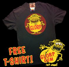 GLORP HEP GUM (with FREE Glorp Fink T-shirt!) | GLORP GUM! The only gum that comes with a free T-Shirt!