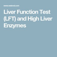 Liver Function Test (LFT) and High Liver Enzymes