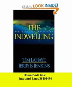 The Indwelling The Beast Takes Possession (Left Behind #7) (9780842329286) Tim LaHaye, Jerry B. Jenkins , ISBN-10: 0842329285  , ISBN-13: 978-0842329286 ,  , tutorials , pdf , ebook , torrent , downloads , rapidshare , filesonic , hotfile , megaupload , fileserve