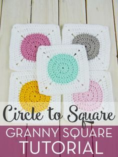 Circle to Square Granny Square Tutorial; Tutorial by Just Be Crafty