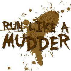 my 3rd run coming up...i'm def addicted to the Mud (and I like to PUSH my limits)