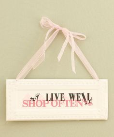 Another great find on #zulily! 'Shop Often' Wall Plaque #zulilyfinds