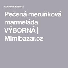 Pečená meruňková marmeláda VÝBORNÁ | Mimibazar.cz