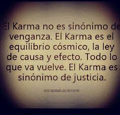 El karma es sinónimo de justicia #frases