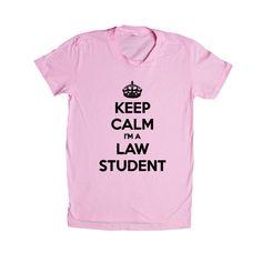 Keep Calm I'm A Law Student School University College Education Lawyer Judge Job Jobs Career Careers Profession SGAL2 Women's Shirt