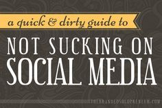 Devour this quick & dirty guide to learn how not to suck on social media as a business, including the top 5 things you can do TODAY to become a social badass!