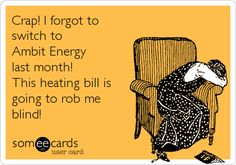 Crap! I forgot to switch to Ambit Energy last month! This heating bill is going to rob me blind!