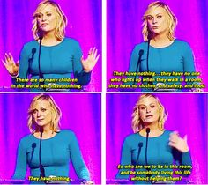 Her subtle advice to everyone who has something: | 19 Flawless Pieces Of Life Advice That Amy Poehler Gave Us In 2013