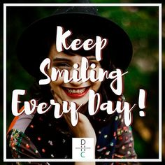 Life is short #keepsmiling all the way