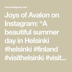 "Joys of Avalon on Instagram: ""A beautiful summer day in Helsinki #helsinki #finland #visithelsinki #visitfinland #summer #summervibes #summertime #summer2020"" Summer Days, Summer Vibes, Visit Helsinki, Finland, Summertime, Joy, Travel, Beautiful, Instagram"