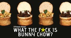 "When ordering bunny chow, say neither ""bunny"" nor ""chow."" Just say the portion of loaf you want (whole, half or quarter) and type of filling, as in ""a. Half Chicken, Gil Scott Heron, Betty Davis, Aromatic Herbs, Bread Bowls, Gumbo, Chow Chow, Foodie Travel, Bunny"