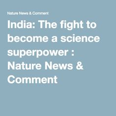 India: The fight to become a science superpower : Nature News & Comment