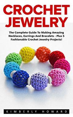 Crochet Jewelry: The Complete Guide To Making Amazing Nec... https://www.amazon.com/dp/B01LYT3Z6D/ref=cm_sw_r_pi_dp_x_U3Cxyb735Z07D