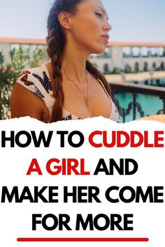 Cuddling Positions, Relationship Advice, Relationships, How To Last Long, How To Approach Women, Bedroom Fun, Education Certificate, Massage Her, Gentleman Rules