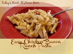 Easy Chicken Bacon Ranch Pasta - Todays Work at Home Mom