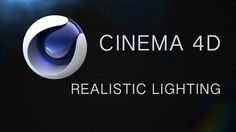 Cinema 4D Tutorial: Realistic Lighting