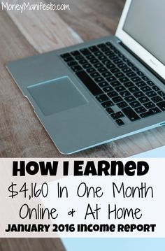 Want to make extra money at home? Find out how I earned $4,160 in one month working at home online in January 2016 in my income report on MoneyManifesto.com. Hint: I make money blogging and you can, too.