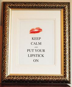 Keep Calm, Lipstick, Makeup, 8x10, Print, Keep Calm and Carry On, Cosmotology, Girly, Cute, Makeup Artist on Etsy, $8.00