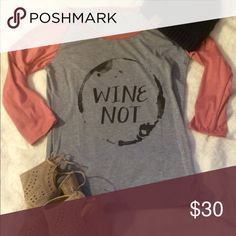"""🔴Last one!🔴 """"Wine Not"""" Tee Beautiful 3/4 sleeve tee that is perfect for all of the wine lovers out there! Tops"""