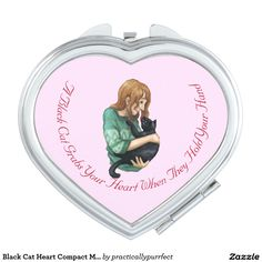 """Black Cat Heart Compact Mirror (with the message: Black Cats Grab Your Heart when they Hold Your Hand"""") by Practically Purrfect"""