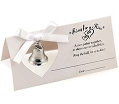 """love the poem...""""Ring for a Kiss""""  As we gather together, to share our wedded bliss,  Ring the bell for us to kiss!"""