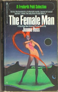 The Female Man by Joanna Russ (1975). [Holy cow! Read the excerpt, and especially if you are a woman, you should recognize what this is saying immediately.]