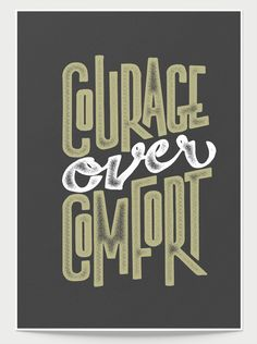 """Courage Over Comfort. """"A ship is safe in harbor, but that's not what ships are for."""" - William G.T. Shedd It's easy to stay in your cozy warm comfort zone, but where's the fun in that! *All our prints"""