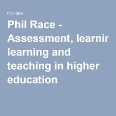 Phil Race - Assessment, learning and teaching in higher education