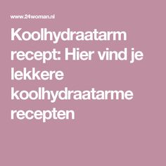 Koolhydraatarm recept: Hier vind je lekkere koolhydraatarme recepten No Carb Recipes, Clean Recipes, Diet Recipes, Healthy Recipes, Love Food, A Food, Food And Drink, Go For It, Low Carb Lunch