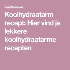 Koolhydraatarm recept: Hier vind je lekkere koolhydraatarme recepten