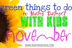 Green things to do with kids in Detroit November