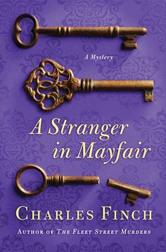 A+Stranger+in+Mayfair by Charles Finch. good weekend read. historical fiction mystery. first in series. 3.5 stars.  books read 2013. novel, series, historical mystery