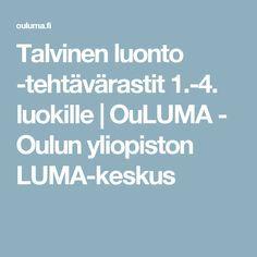 Talvinen luonto -tehtävärastit 1.-4. luokille | OuLUMA - Oulun yliopiston LUMA-keskus Teacher, Professor