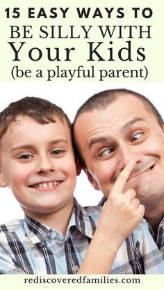 Want to be a more playful parent? Here's 15 ways to be silly with your kids. Inject some fun into your relationships. Kids love it when adults are silly with them.