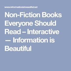Non-Fiction Books Everyone Should Read – Interactive — Information is Beautiful