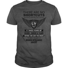 BUSINESS INTELLIGENCE ANALYST There Are No Shortcuts To Mastering My Craft T-Shirts, Hoodies. Get It Now ==► https://www.sunfrog.com/Jobs/BUSINESS-INTELLIGENCE-ANALYST-There-Are-No-Shortcuts-To-Mastering-My-Craft-Dark-Grey-Guys.html?id=41382