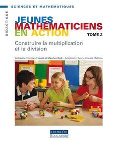 Construire la multiplication et la division. (2011).