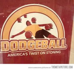 Dodgeball...