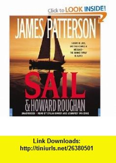 Sail (9781600242021) James Patterson, Howard Roughan, Dylan Baker, Jennifer Van Dyck , ISBN-10: 1600242022  , ISBN-13: 978-1600242021 ,  , tutorials , pdf , ebook , torrent , downloads , rapidshare , filesonic , hotfile , megaupload , fileserve