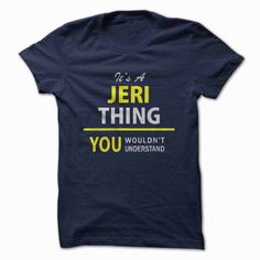 Its a JERI thing, you wou... #Personalized #Tshirt #nameTshirt