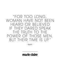 For too long woman have not been heard or believed if they dared speak the truth to the power of those men. But their time is up. - Oprah    #quotes #mcinspires #goldenglobes #oprah #timeisup #powerwoman #marieclairenl via MARIE CLAIRE NL MAGAZINE MAGAZINE official Instagram - #Beauty and #Fashion Inspiration - Beautiful #Dresses and #Shoes - Celebrities and Pop Culture - Latest Sales and Style News - Designer Handbags and Accessories - International Advertising Campaigns - Gifts and Bargain…