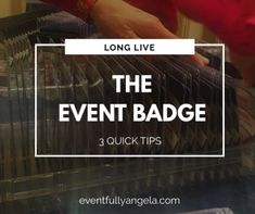 Here are three quick tips to extend the life and memory of your event with the help of the unassuming event badge. Name Badges, Event Management, Corporate Events, Event Planning, The Help, Names, Memories, How To Plan, Tips
