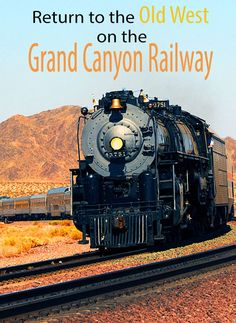 """Take a trip to the Old West with a ride on the Grand Canyon Railway - complete with beautiful views and a train """"robbery!"""""""