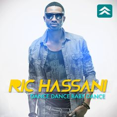 RIC HASSANI – Dance Dance Baby Dance [Video Download]